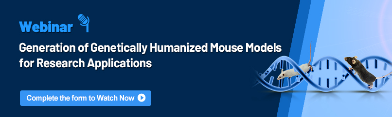 Webinar-Generation of Genetically Humanized Mouse Models for Research Applications