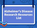 Alzheimer's Disease Research Resources List
