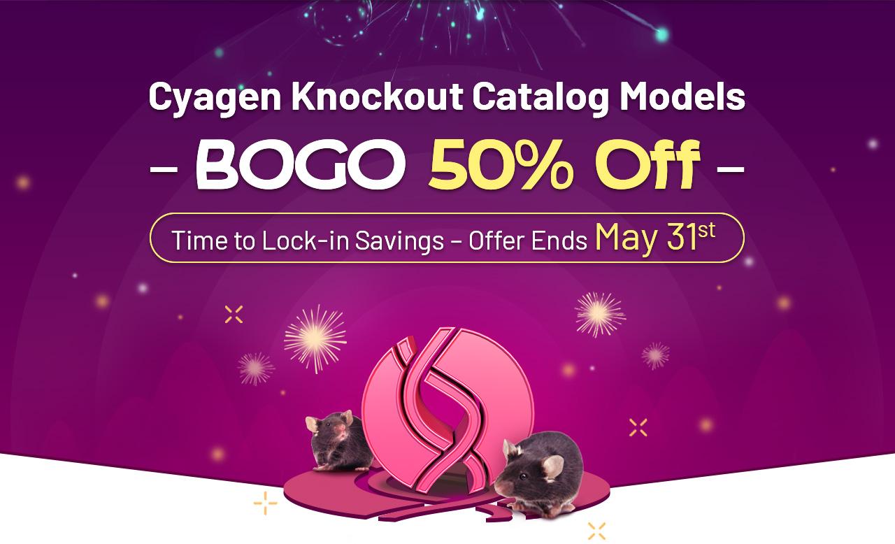 Catalog Knockout Mouse Models - Buy One Get One (BOGO) 50% off | Cyagen US Inc.